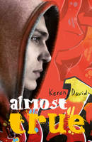 Cover for Almost True by Keren David