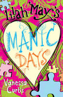 Cover for Lilah May's Manic Days by Vanessa Curtis