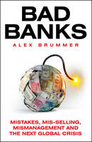 Cover for Bad Banks Greed, Incompetence and the Next Global Crisis by Alex Brummer