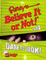 Ripley's Believe It or Not! 2014 by Robert Le Roy Ripley