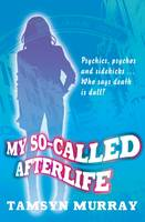 Cover for My So-called Afterlife by Tamsyn Murray