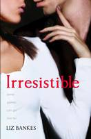 Irresistible by Liz Bankes