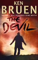 Cover for The Devil by Ken Bruen