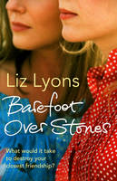 Barefoot Over Stones by Liz Lyons