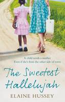 The Sweetest Hallelujah by Elaine Hussey