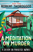 Cover for A Meditation on Murder by Robert Thorogood