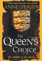 Cover for The Queen's Choice by Anne O'Brien
