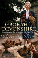 Cover for Wait For Me : Memoirs of the Youngest Mitford Sister by Deborah Devonshire