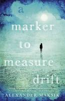 Cover for A Marker to Measure Drift by Alexander Maksik