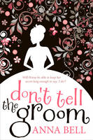 Cover for Don't Tell the Groom by Anna Bell