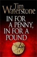 Cover for In for a Penny, in for a Pound by Tim Waterstone