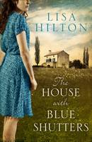 Cover for The House with Blue Shutters by Lisa Hilton
