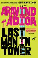 Cover for Last Man in Tower by Aravind Adiga