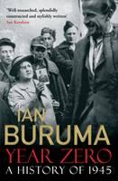 Cover for Year Zero A History of 1945 by Ian Buruma