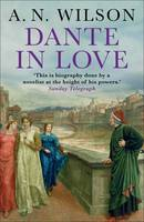 Cover for Dante in Love by A. N. Wilson