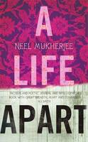 Cover for A Life Apart by Neel Mukherjee