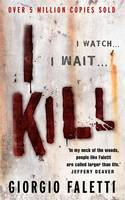 Cover for I Kill by Giorgio Faletti