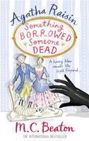 Agatha Raisin: Something Borrowed, Someone Dead by M. C. Beaton