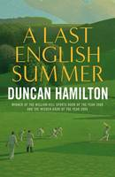 Cover for A Last English Summer by Duncan Hamilton
