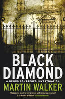 Cover for Black Diamond A Bruno Courreges Investigation by Martin Walker