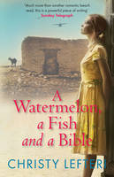 Cover for Watermelon, a Fish and a Bible by Christy Lefteri
