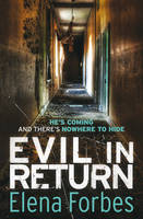 Cover for Evil in Return by Elena Forbes