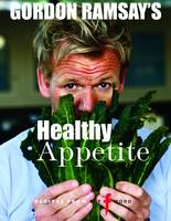 Cover for Gordon Ramsay's Healthy Appetite by Gordon Ramsay