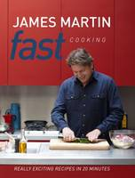 Cover for Fast Cooking Really Exciting Recipes in 20 Minutes by James Martin