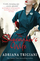 Cover for The Shoemaker's Wife by Adriana Trigiani