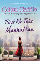 Cover for First We Take Manhattan by Colette Caddle
