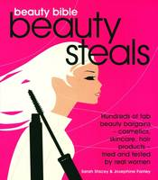 Beauty Bible Beauty Steals by Josephine Fairley, Sarah Stacey