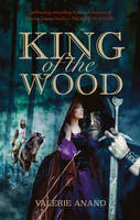 Cover for King of the Wood by Valerie Anand