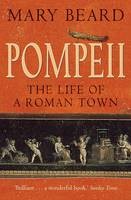 Cover for Pompeii: The Life of a Roman Town by Mary Beard