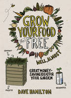 Cover for Grow Your Food for Free (Well Almost) by Dave Hamilton