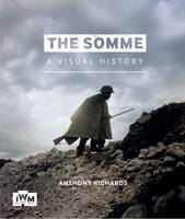 Book Cover for The Somme: A Visual History by Anthony Richards