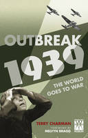 Outbreak 1939 - The World Goes to War by Terry Charman