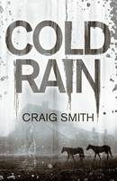 Cold Rain by Craig Smith