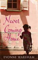 Cover for Never Coming Home by Evonne Wareham