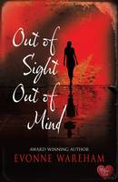 Cover for Out of Sight Out of Mind by Evonne Wareham