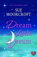 Cover for Dream a Little Dream by Sue Moorcroft