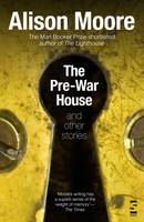 Cover for The Pre-War House and Other Stories by Alison Moore