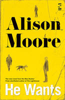 Cover for He Wants by Alison Moore