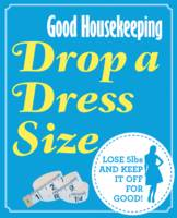 Cover for Drop a Dress Size Lose 5lbs and Keep it Off for Good! by Good Housekeeping Institute