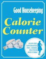 Cover for Calorie Counter Plus Fat, Saturated Fat, Carbs, Protein and Fibre by Good Housekeeping Institute
