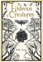 Cover for Hideous Creatures by S. E. Lister