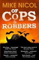 Cover for Of Cops & Robbers by Mike Nicol