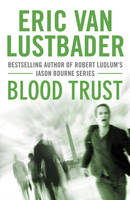 Cover for Blood Trust by Eric Lustbader