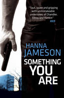 Cover for Something You Are by Hanna Jameson