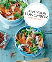 Cover for Love Your Lunchbox 101 Do-ahead Recipes to Liven Up Lunchtime by James Ramsden