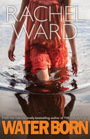 Cover for Water Born by Rachel Ward